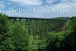 The Great Kinzua Bridge – New Hardcover Book Released by Forest Press